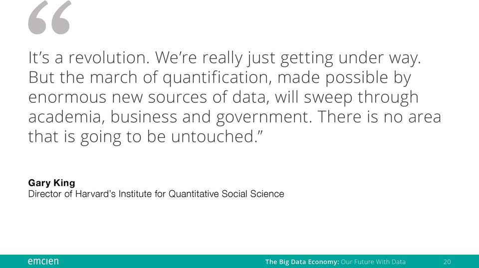 data, will sweep through academia, business and government.