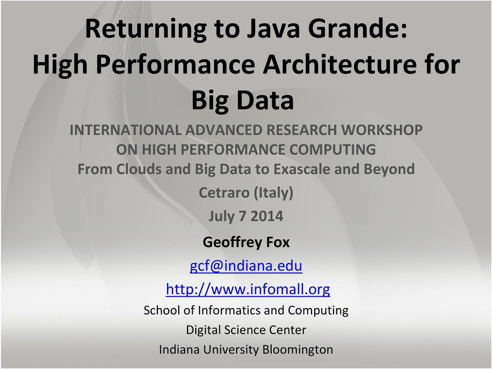 Exascale and Beyond Cetraro (Italy) July 7 2014 Geoffrey Fox gcf@indiana.edu http://www.