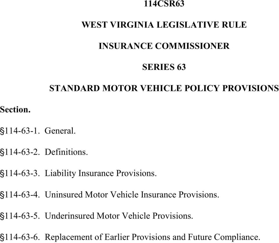 Liability Insurance Provisions. '114-63-4. Uninsured Motor Vehicle Insurance Provisions.