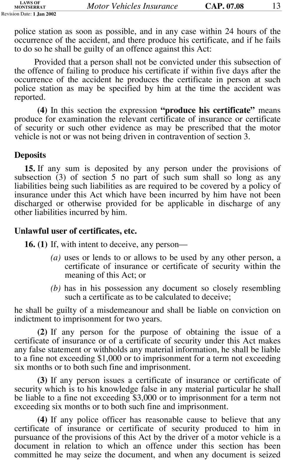 offence against this Act: Provided that a person shall not be convicted under this subsection of the offence of failing to produce his certificate if within five days after the occurrence of the