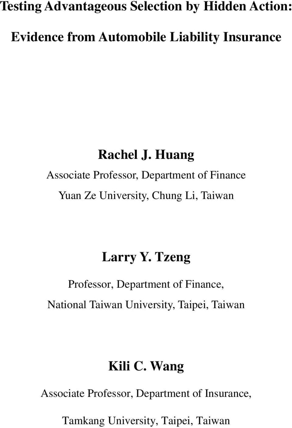 Huang Associate Professor, Department of Finance Yuan Ze University, Chung Li, Taiwan Larry Y.