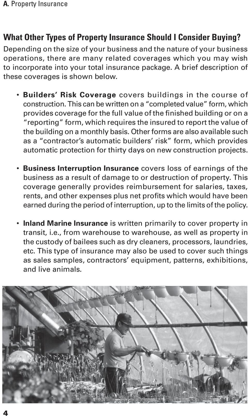 A brief description of these coverages is shown below. Builders Risk Coverage covers buildings in the course of construction.