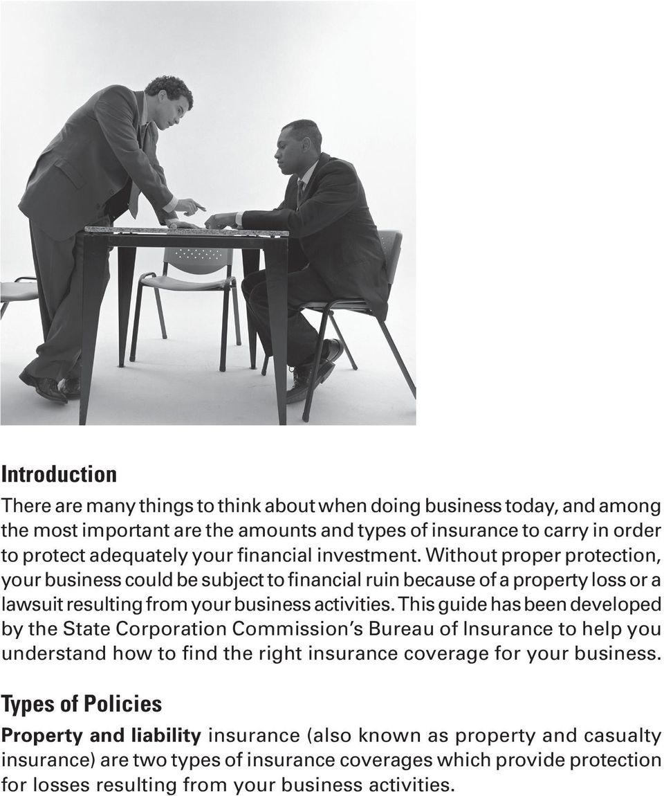 This guide has been developed by the State Corporation Commission s Bureau of Insurance to help you understand how to find the right insurance coverage for your business.