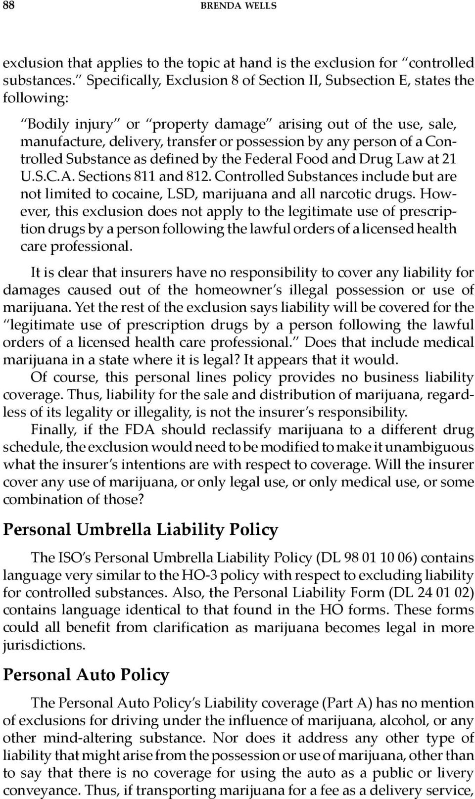of a Controlled Substance as defined by the Federal Food and Drug Law at 21 U.S.C.A. Sections 811 and 812.