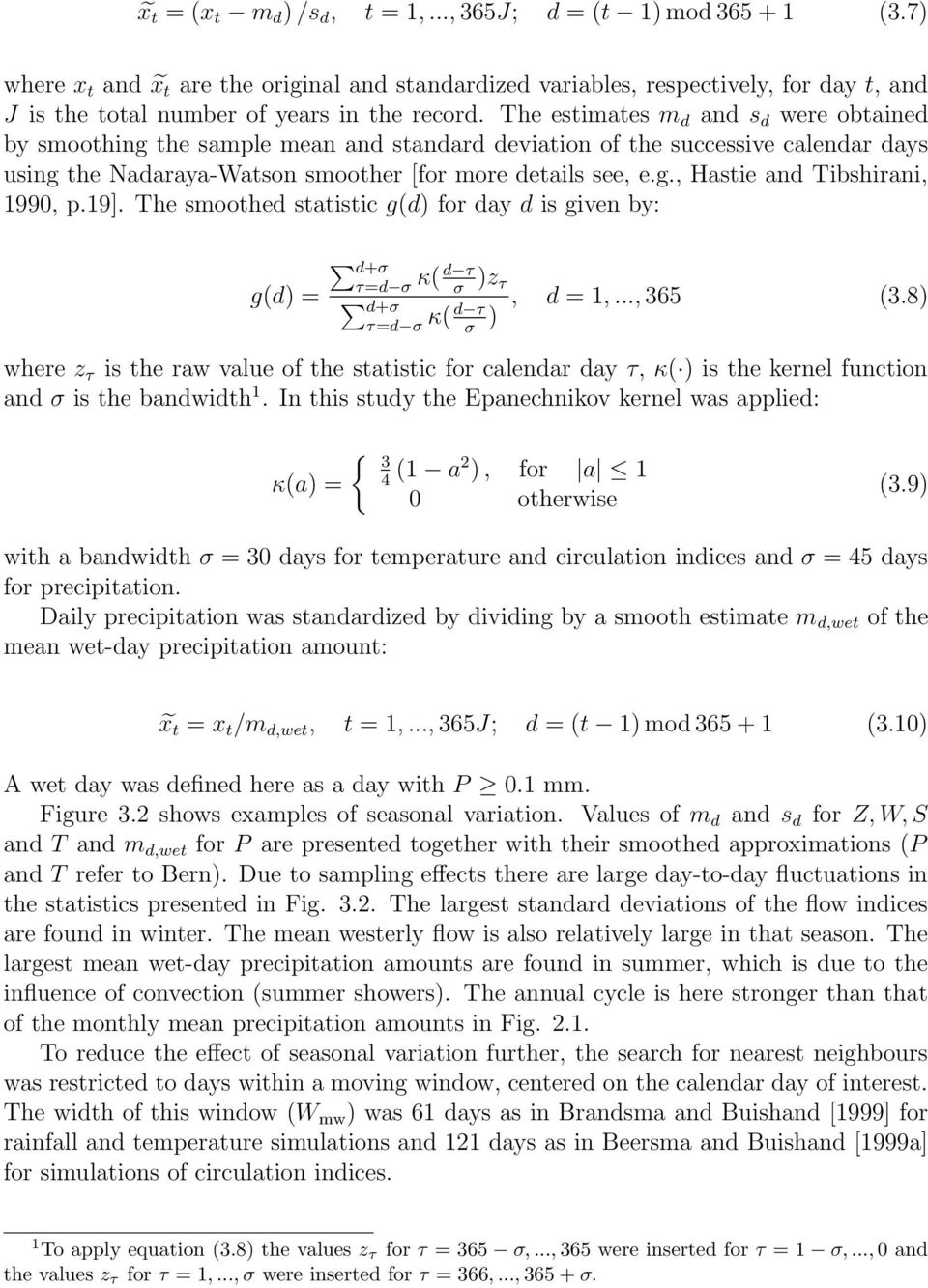 The estimates m d and s d were obtained by smoothing the sample mean and standard deviation of the successive calendar days using the Nadaraya-Watson smoother [for more details see, e.g., Hastie and Tibshirani, 199, p.