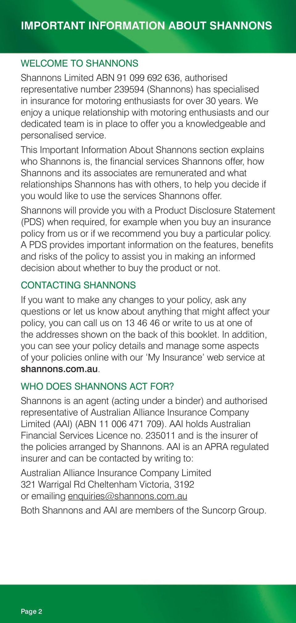 This Important Information About Shannons section explains who Shannons is, the financial services Shannons offer, how Shannons and its associates are remunerated and what relationships Shannons has