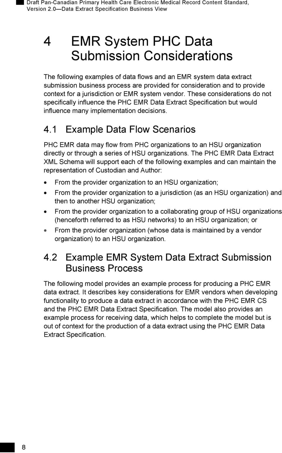 1 Example Data Flow Scenarios PHC EMR data may flow from PHC organizations to an HSU organization directly or through a series of HSU organizations.