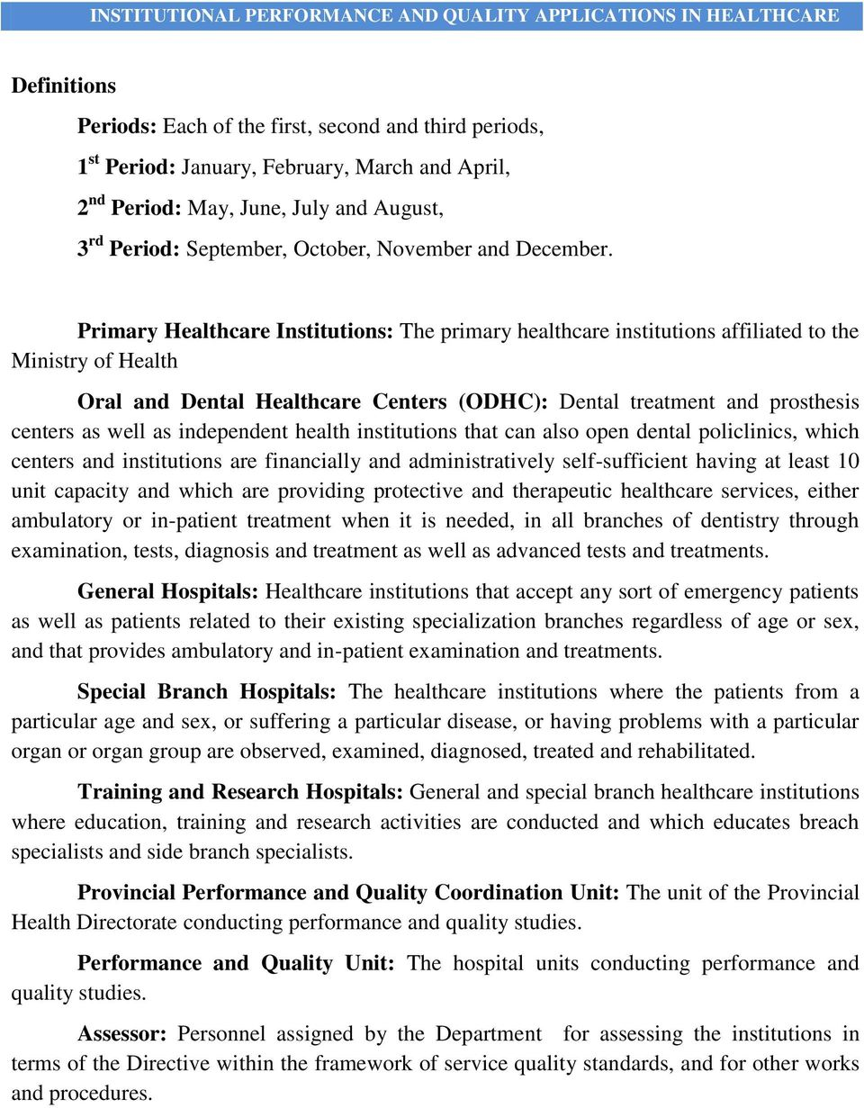 Primary Healthcare Institutions: The primary healthcare institutions affiliated to the Ministry of Health Oral and Dental Healthcare Centers (ODHC): Dental treatment and prosthesis centers as well as