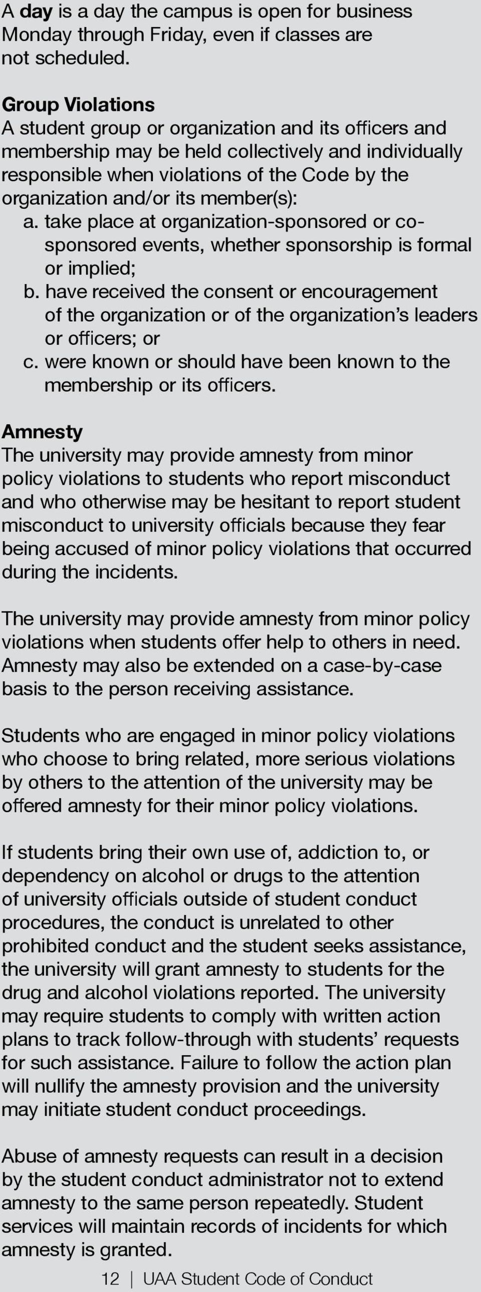 engaged in minor policy violations by others to the attention of the university may be dependency on alcohol or drugs to the attention the university will grant amnesty to students for the may