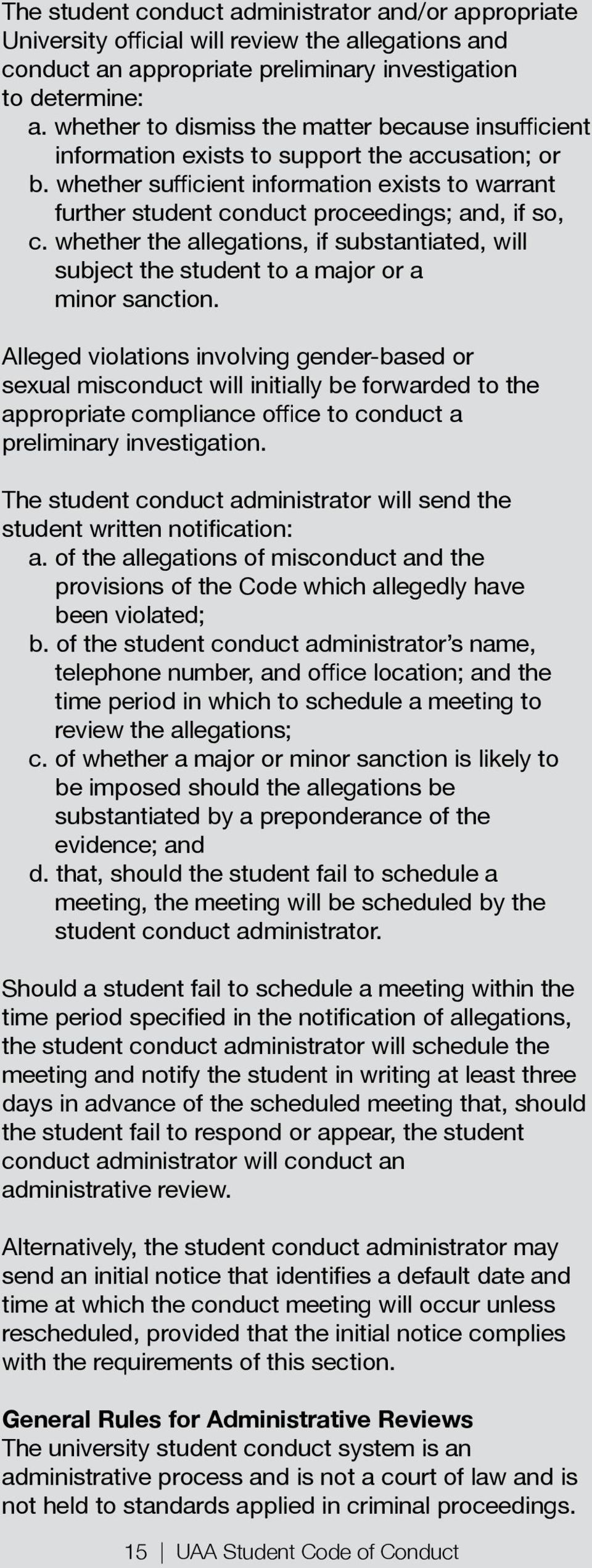 Should a student fail to schedule a meeting within the the student conduct administrator will schedule the meeting and notify the student in writing at least three conduct administrator