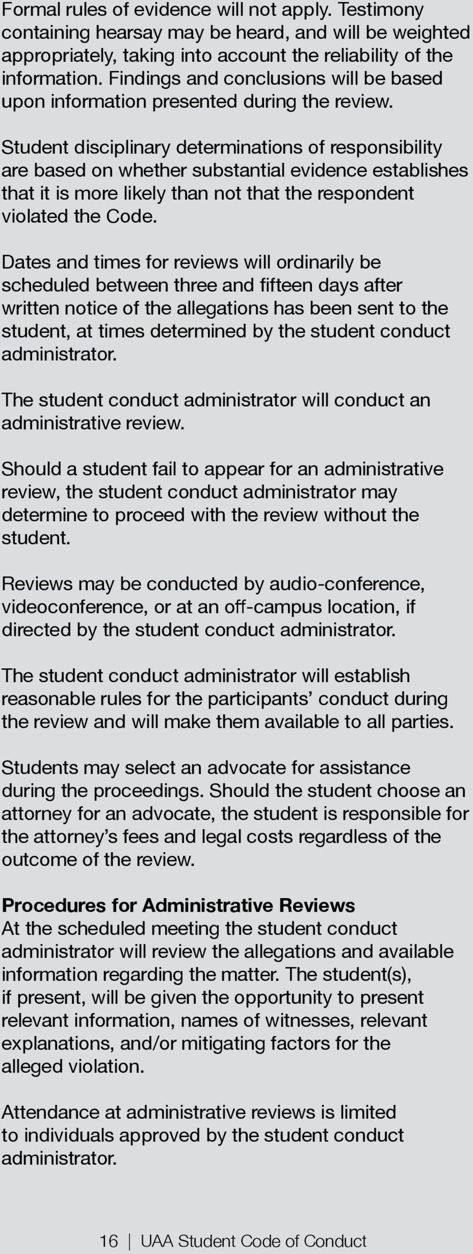 the review without the The student conduct administrator will establish reasonable rules for the participants conduct during Students may select an advocate for assistance the attorney s fees and