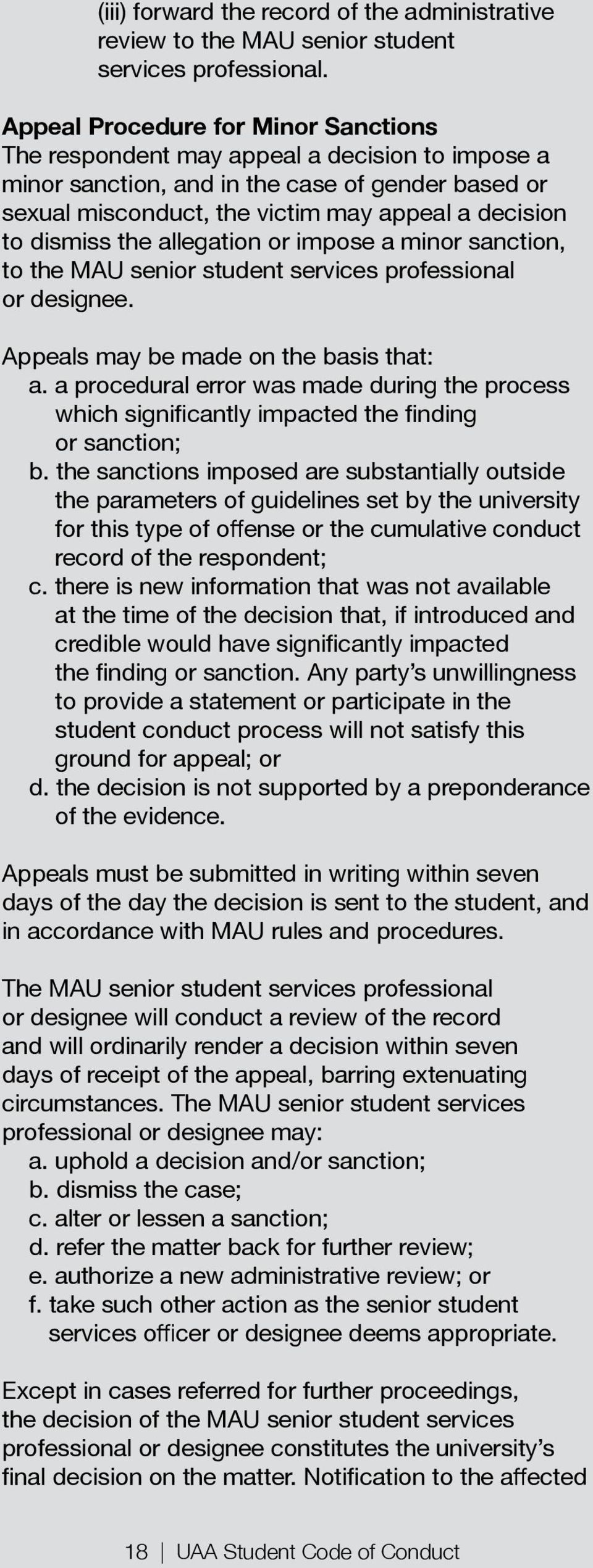 appeal; or Appeals must be submitted in writing within seven The MAU senior student services professional or designee will conduct a review of the record and will