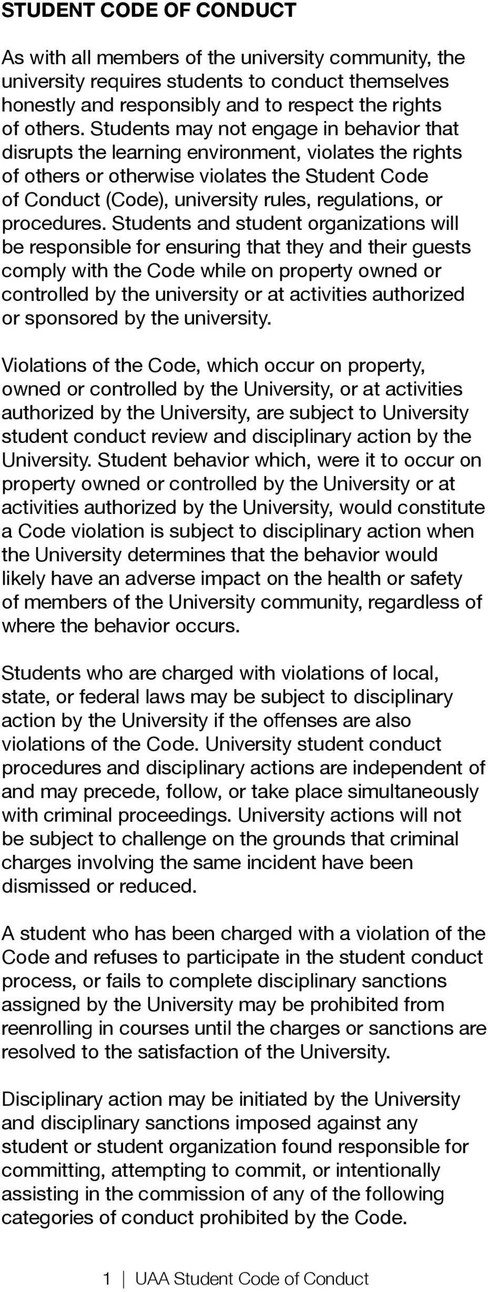 procedures and disciplinary actions are independent of charges involving the same incident have been A student who has been charged with a violation of the assigned by the University may be