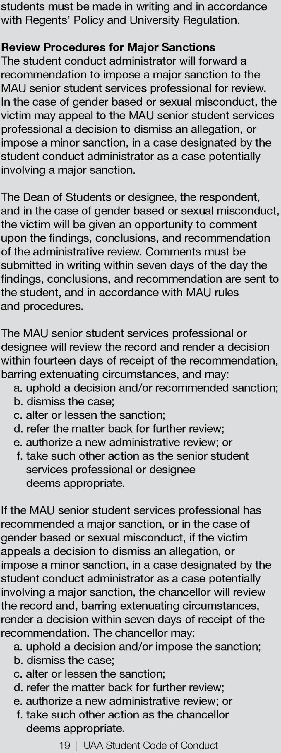 days of the day the The MAU senior student services professional or designee will review the record and render a decision services professional