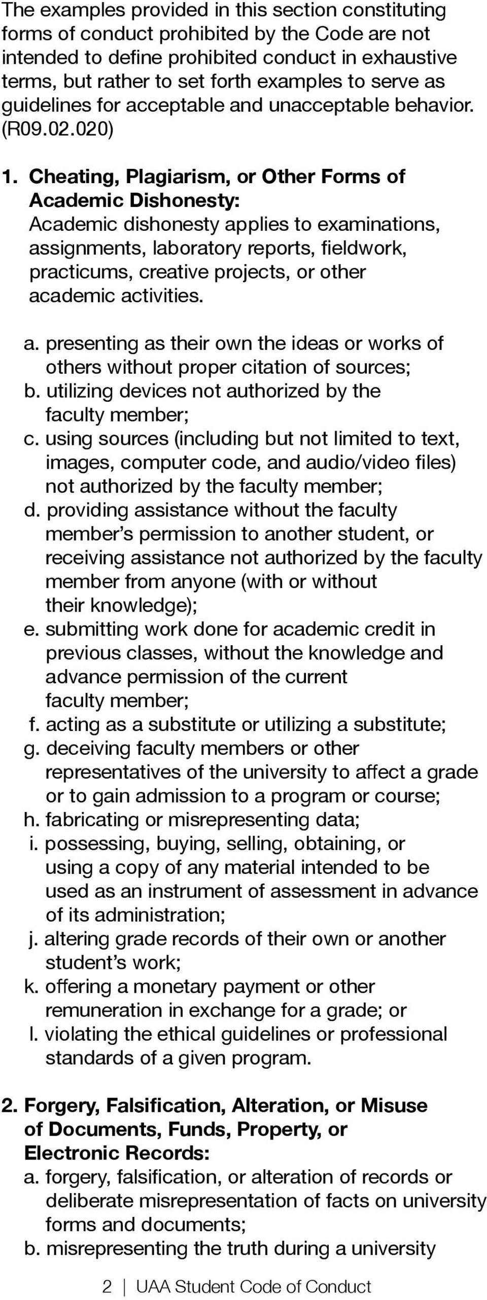 of the current faculty member; or to gain admission to a program or course; using a copy of any material intended to be used as an