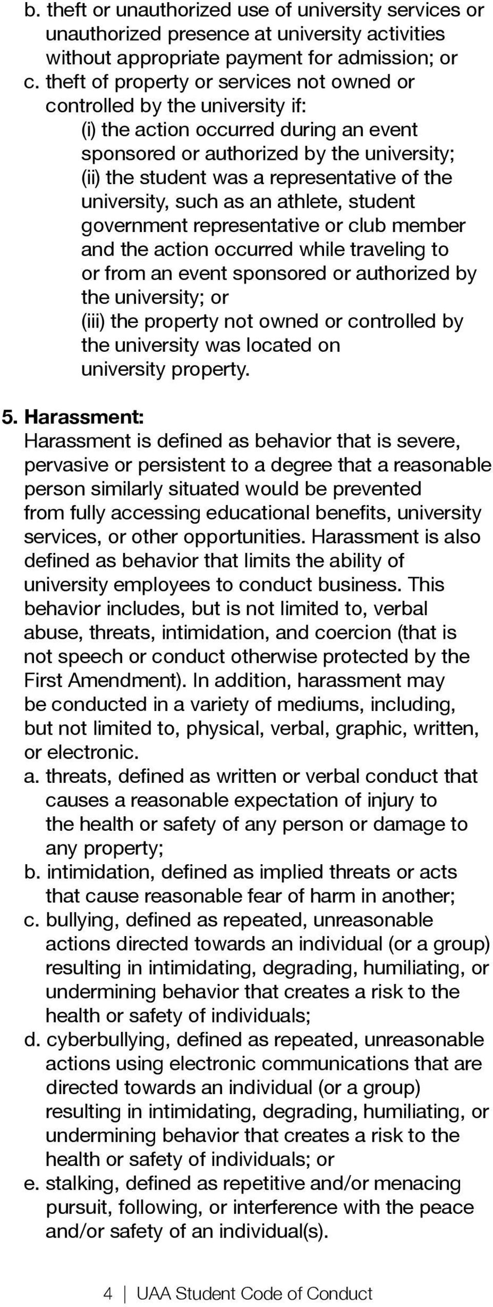 Harassment: pervasive or persistent to a degree that a reasonable person similarly situated would be prevented not speech or conduct otherwise protected by the the health or