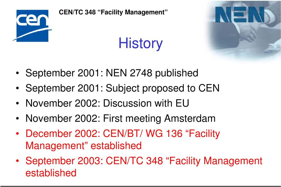 First meeting Amsterdam December 2002: CEN/BT/ WG 136 Facility