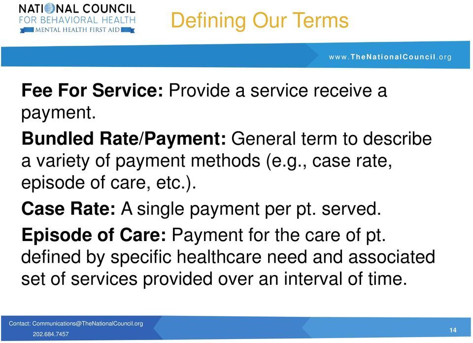 , case rate, episode of care, etc.). Case Rate: A single payment per pt. served.
