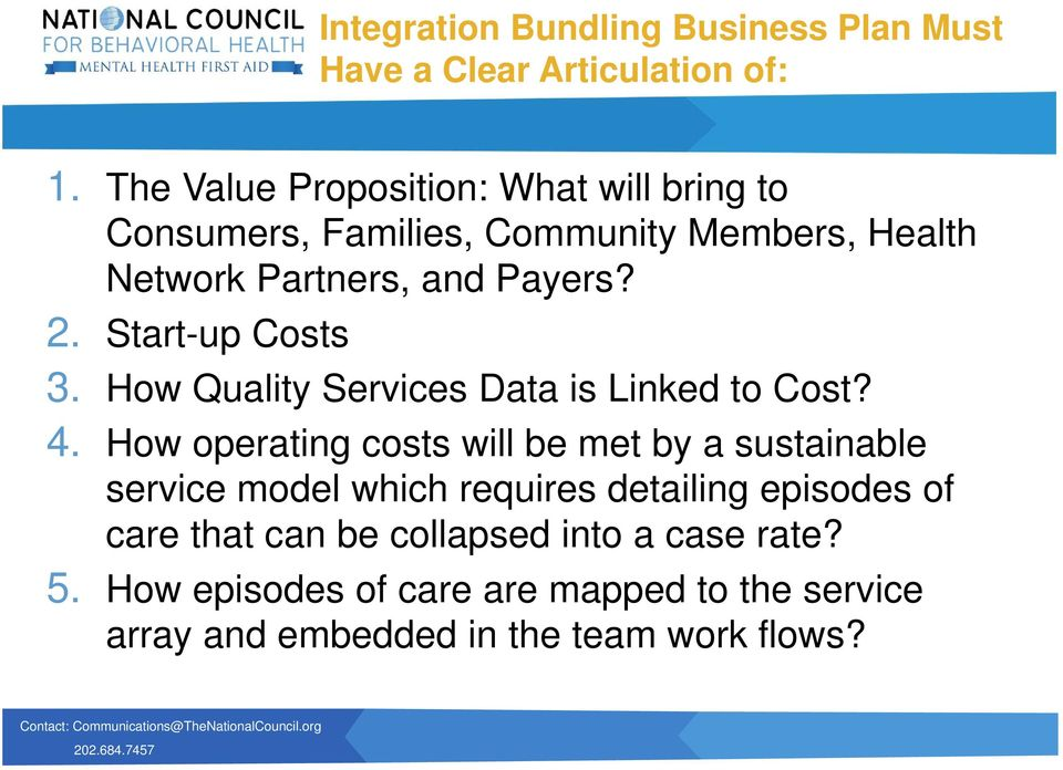 Start-up Costs 3. How Quality Services Data is Linked to Cost? 4.