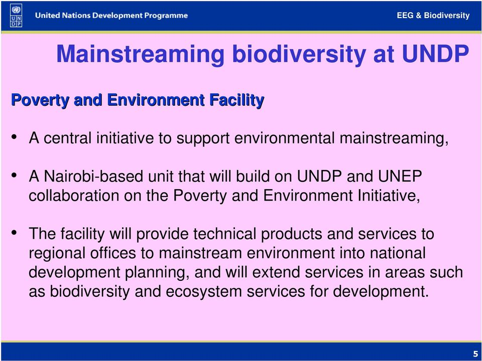 Initiative, The facility will provide technical products and services to regional offices to mainstream environment