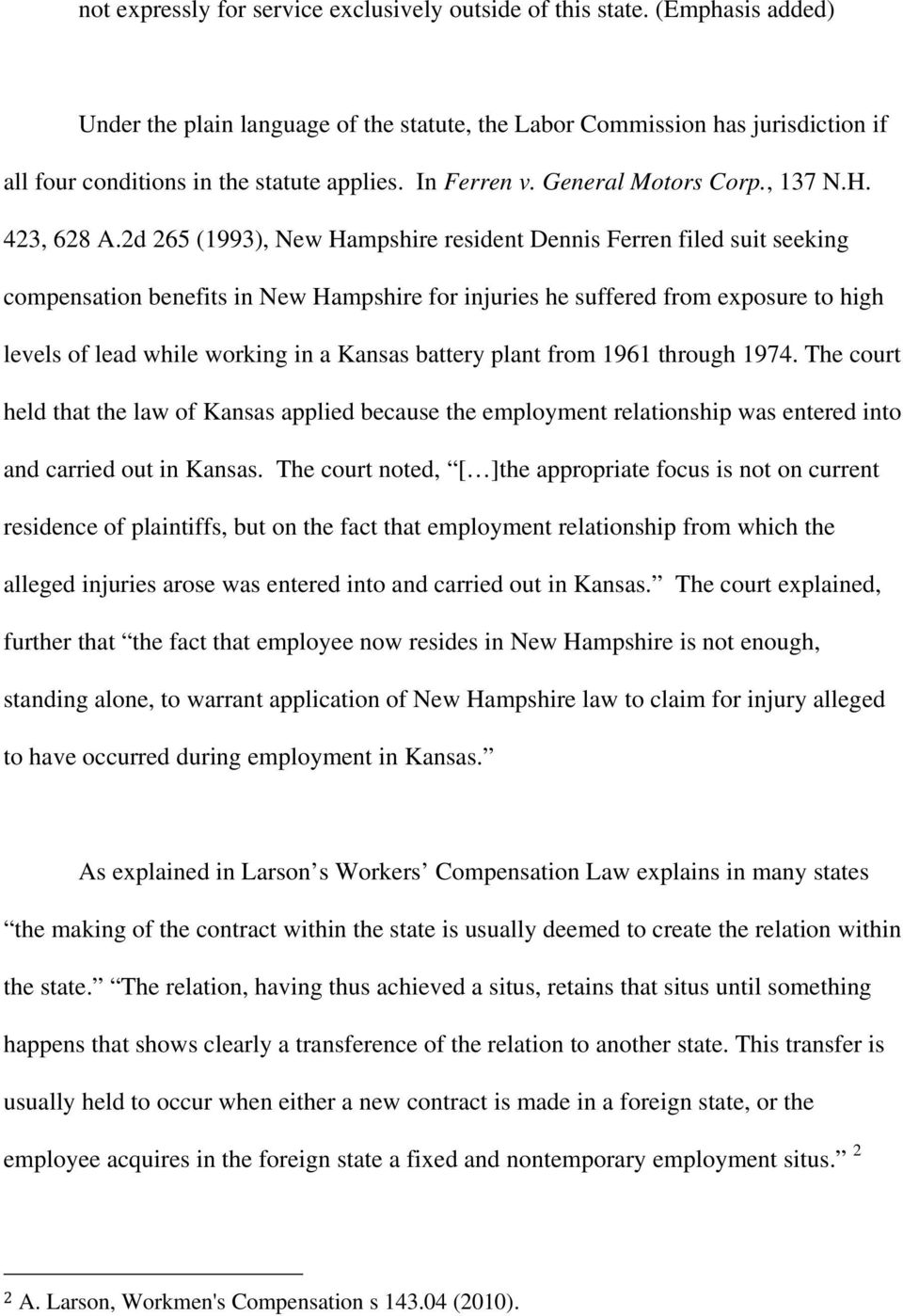2d 265 (1993), New Hampshire resident Dennis Ferren filed suit seeking compensation benefits in New Hampshire for injuries he suffered from exposure to high levels of lead while working in a Kansas