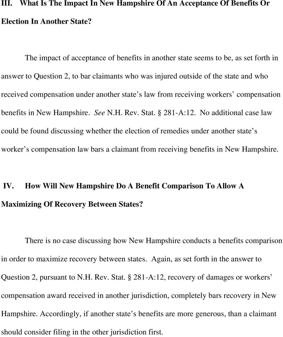 another state s law from receiving workers compensation benefits in New Hampshire. See N.H. Rev. Stat. 281-A:12.
