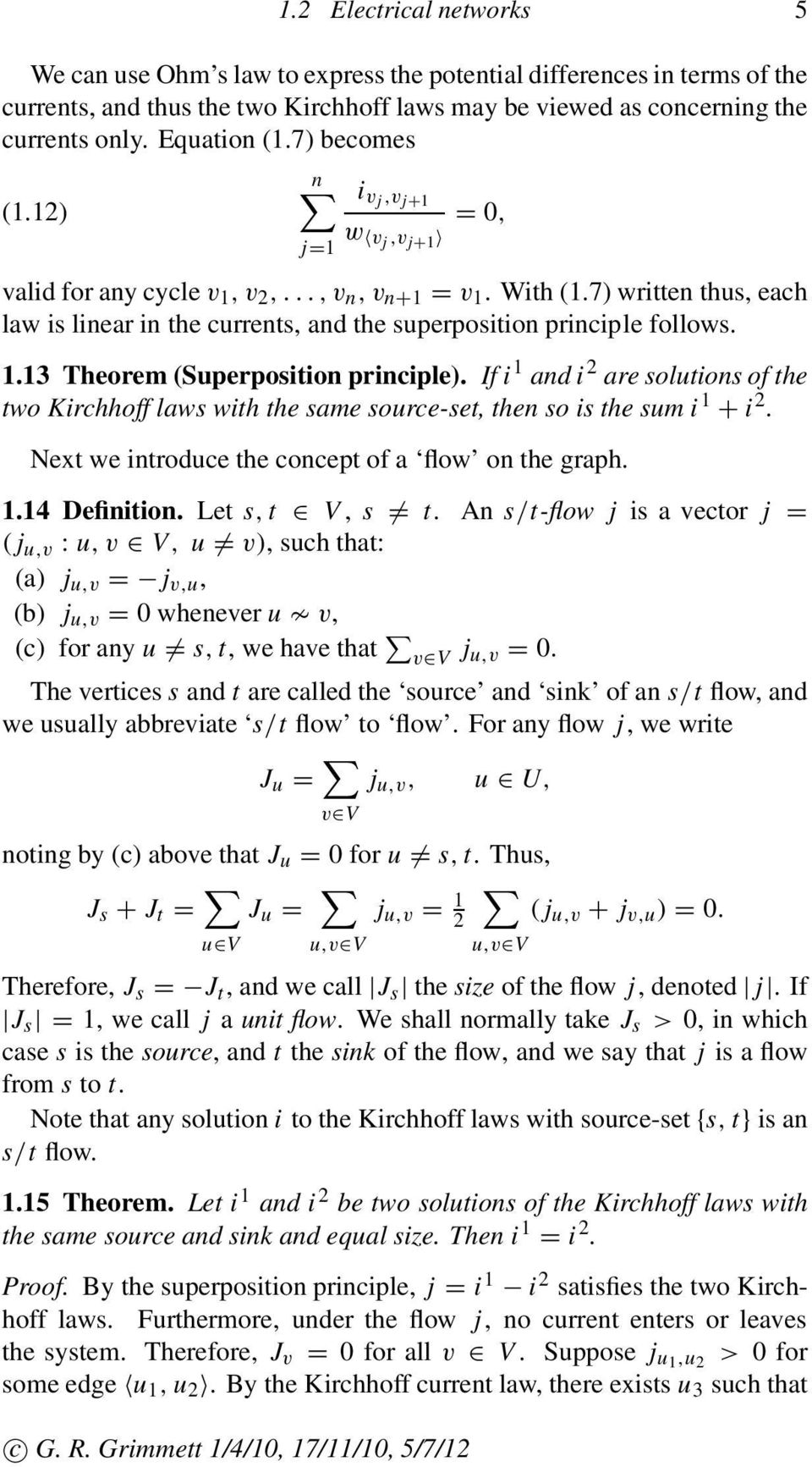 7) written thus, each law is linear in the currents, and the superposition principle follows. 1.13 Theorem (Superposition principle).