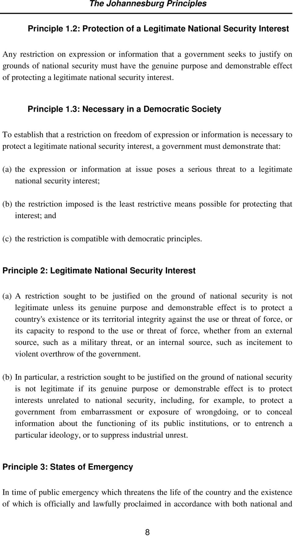 and demonstrable effect of protecting a legitimate national security interest. Principle 1.