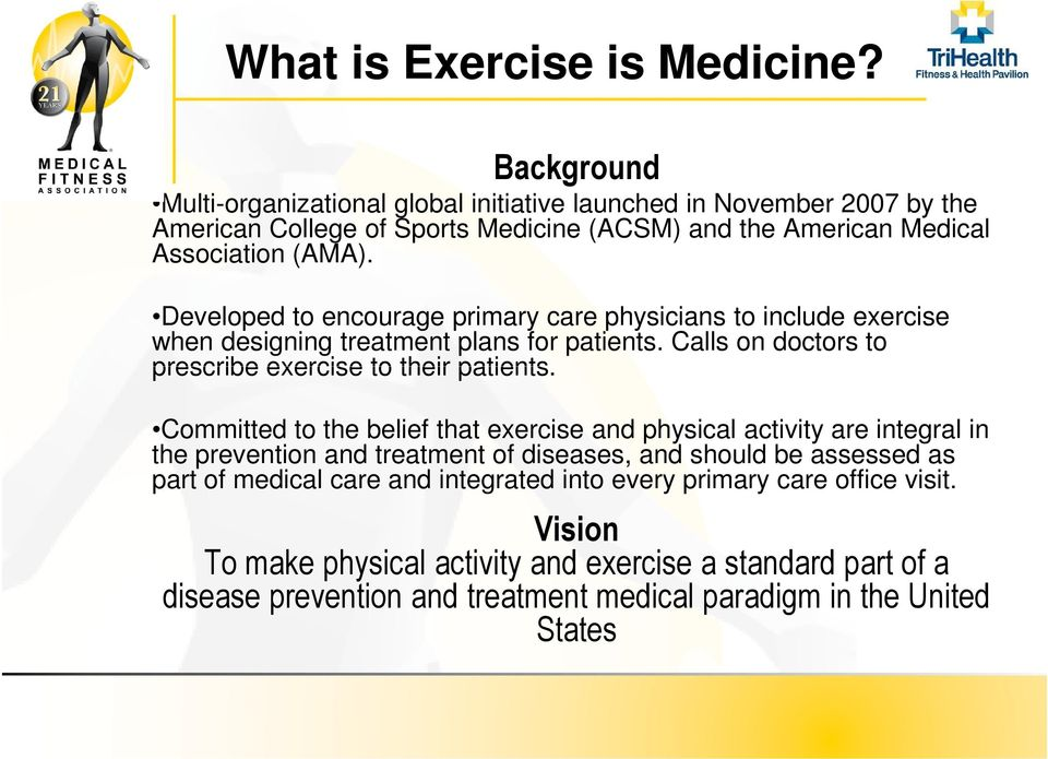 Developed to encourage primary care physicians to include exercise when designing treatment plans for patients. Calls on doctors to prescribe exercise to their patients.