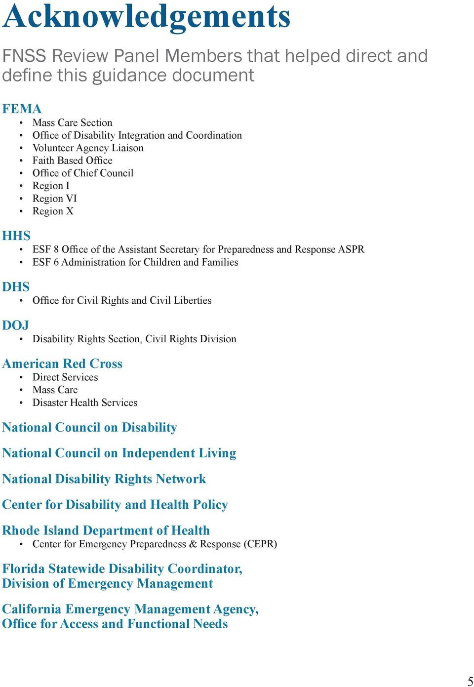 Office for Civil Rights and Civil Liberties DOJ Disability Rights Section, Civil Rights Division American Red Cross Direct Services Mass Care Disaster Health Services National Council on Disability