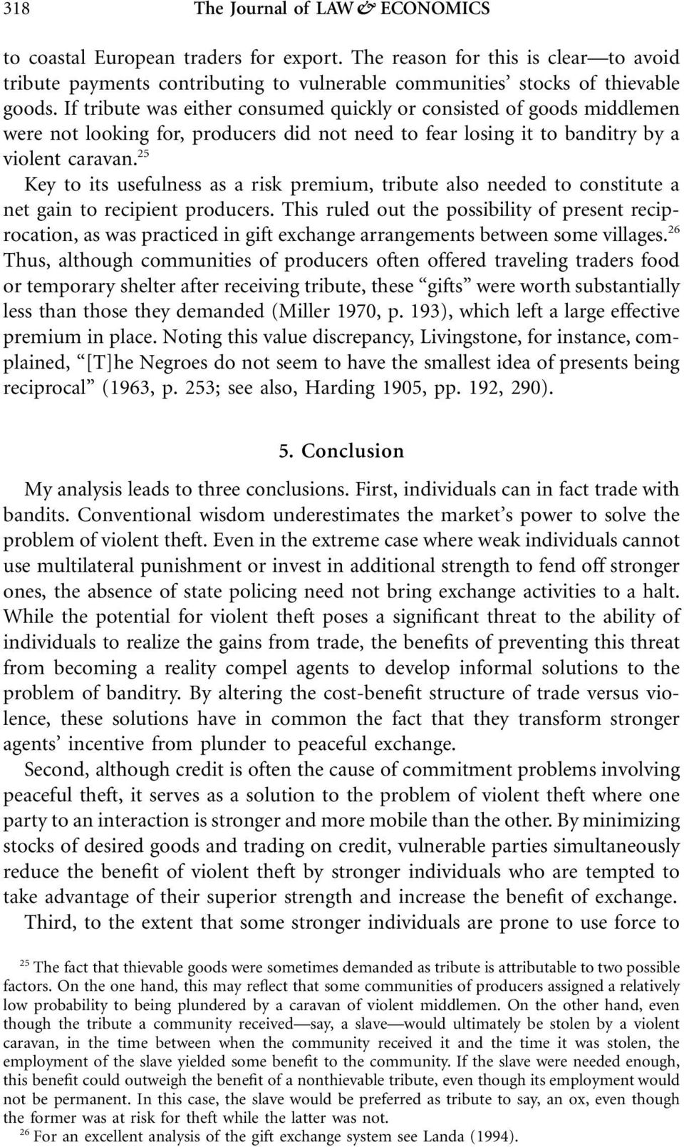 25 Key to its usefulness as a risk premium, tribute also needed to constitute a net gain to recipient producers.