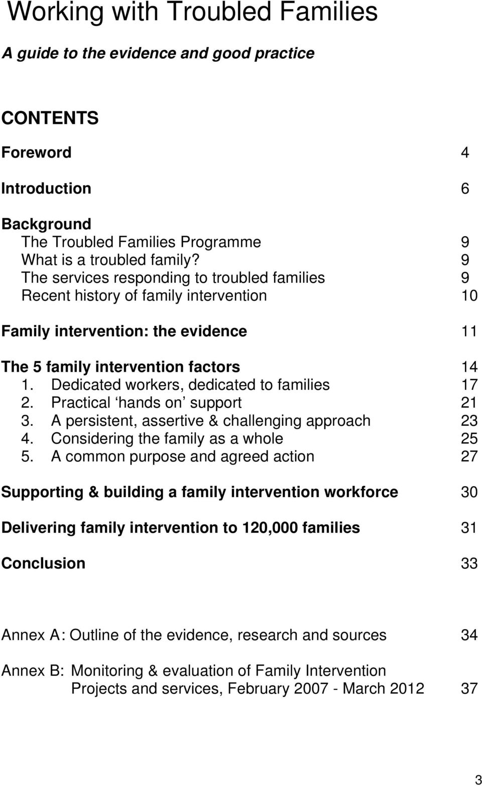 Dedicated workers, dedicated to families 17 2. Practical hands on support 21 3. A persistent, assertive & challenging approach 23 4. Considering the family as a whole 25 5.