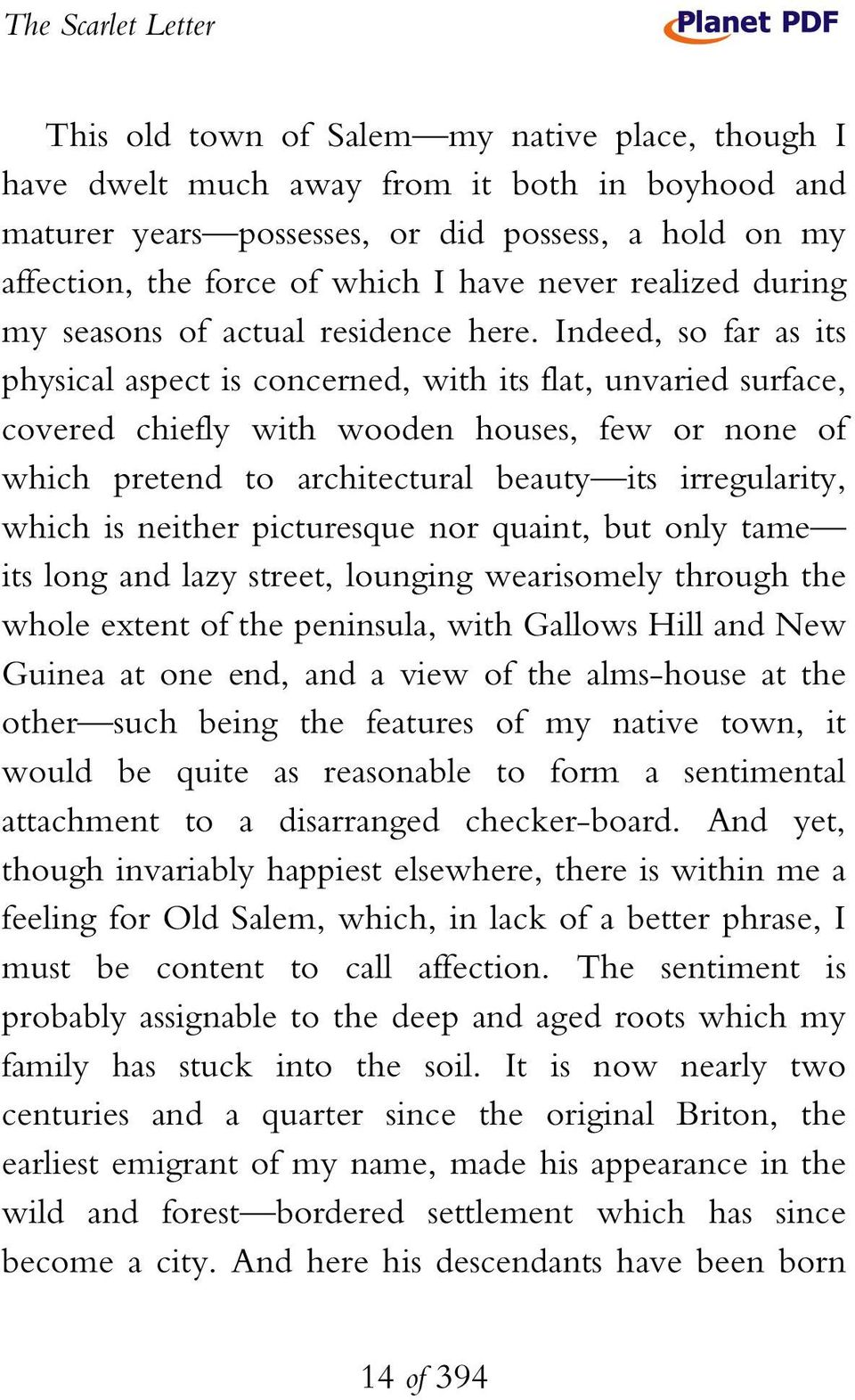 Indeed, so far as its physical aspect is concerned, with its flat, unvaried surface, covered chiefly with wooden houses, few or none of which pretend to architectural beauty its irregularity, which