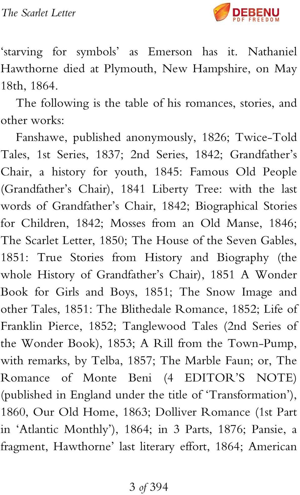 youth, 1845: Famous Old People (Grandfather s Chair), 1841 Liberty Tree: with the last words of Grandfather s Chair, 1842; Biographical Stories for Children, 1842; Mosses from an Old Manse, 1846; The