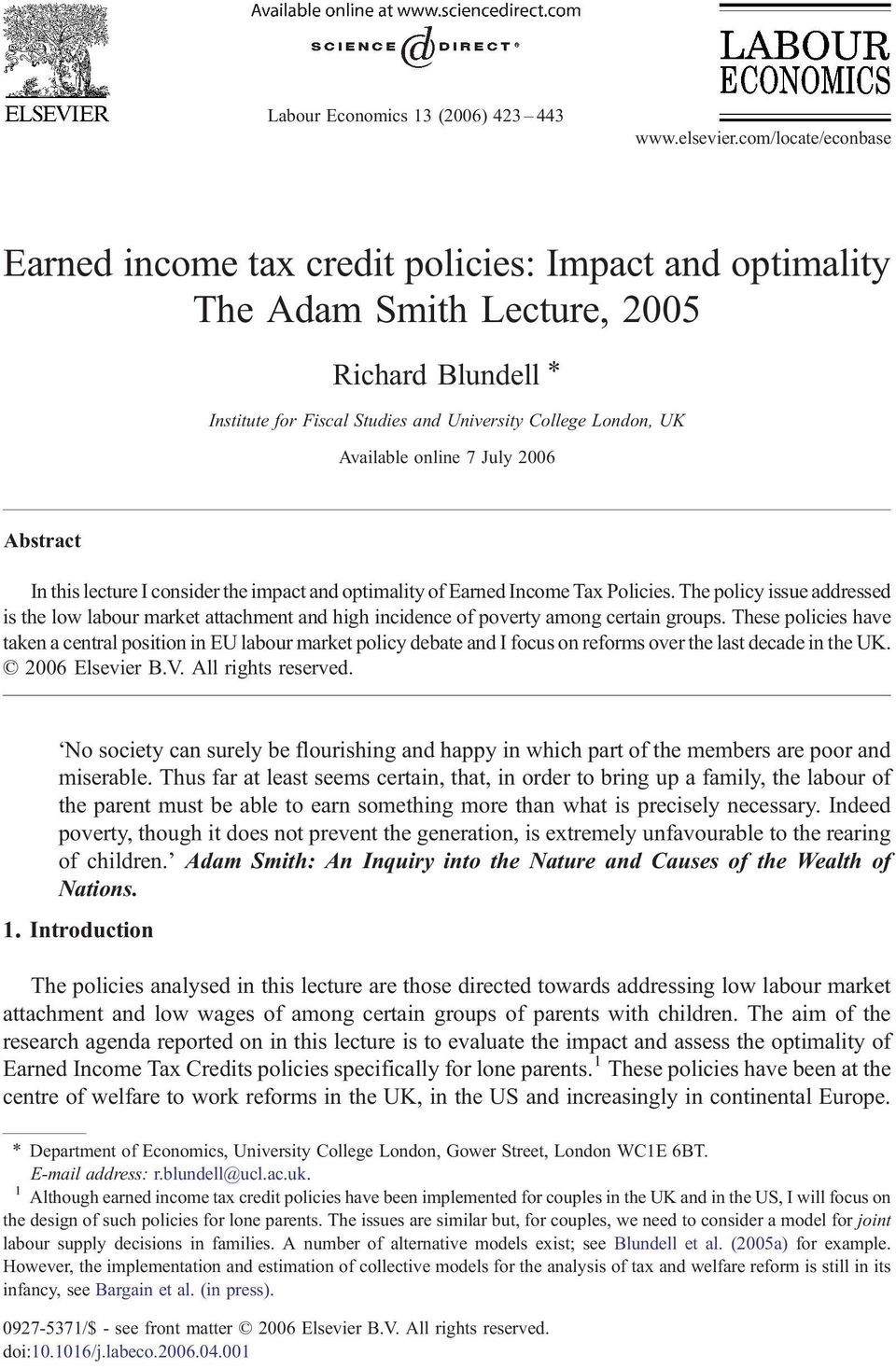 online 7 July 2006 Abstract In this lecture I consider the impact and optimality of Earned Income Tax Policies.