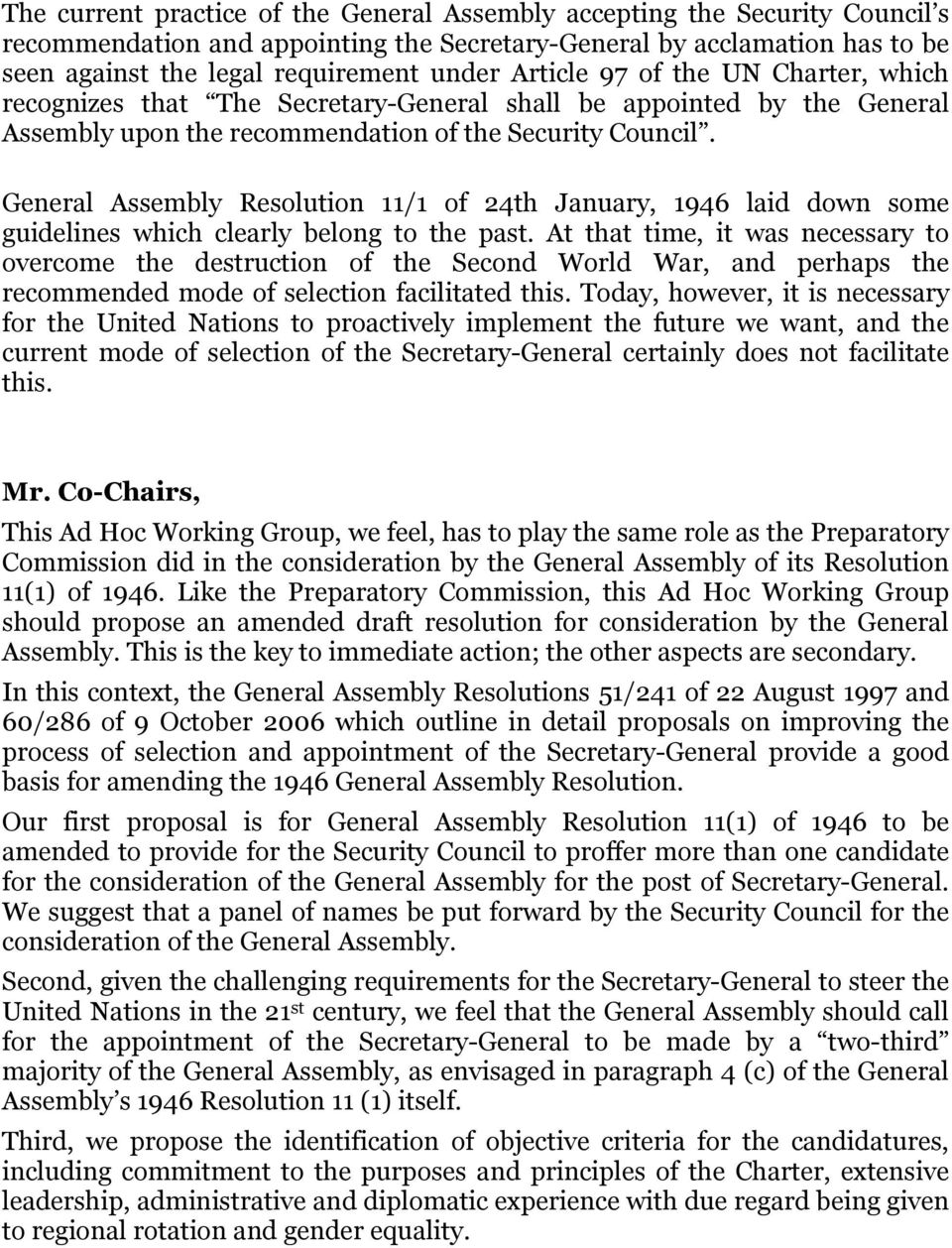 General Assembly Resolution 11/1 of 24th January, 1946 laid down some guidelines which clearly belong to the past.