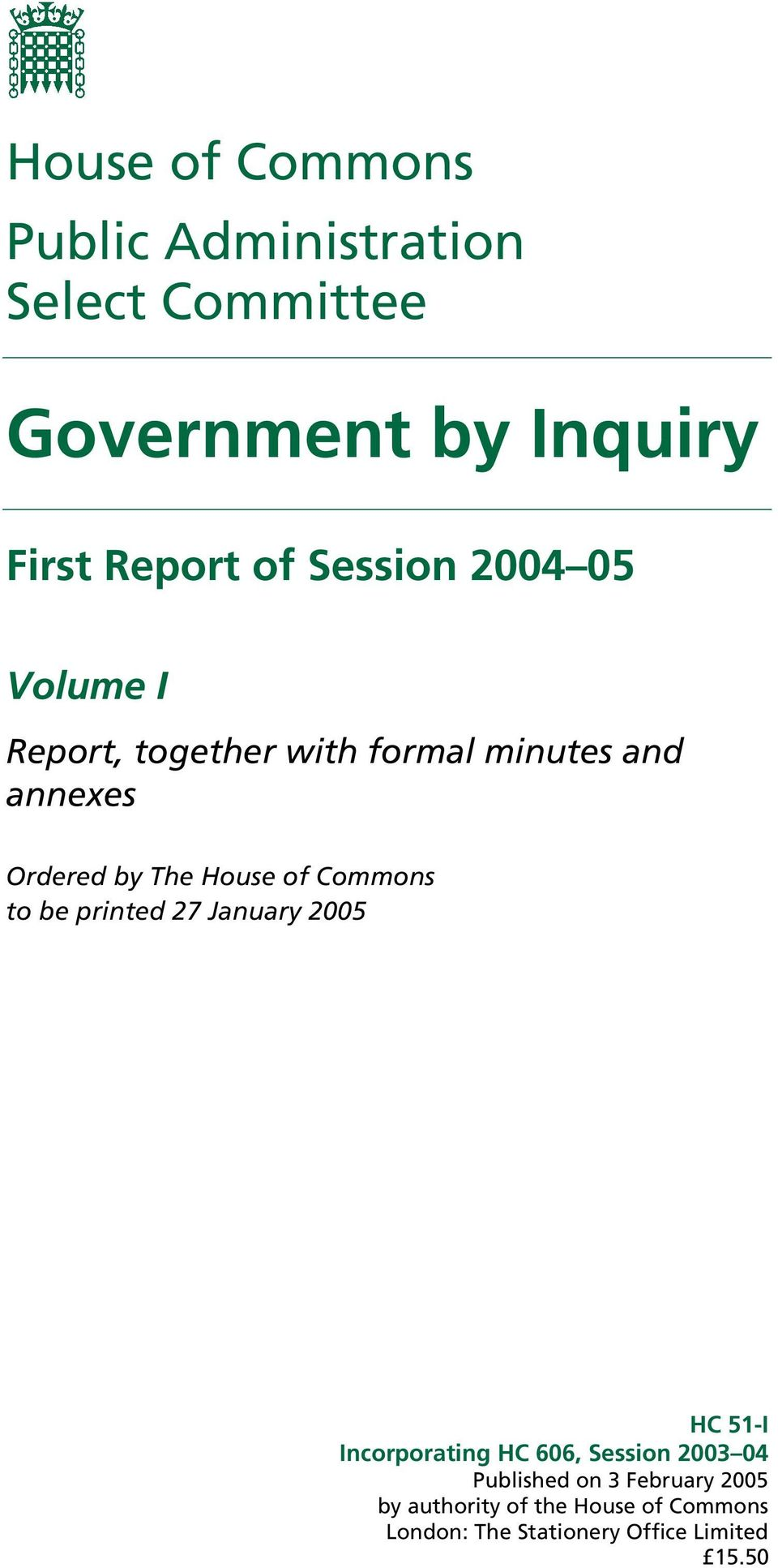 of Commons to be printed 27 January 2005 HC 51-I Incorporating HC 606, Session 2003 04 Published