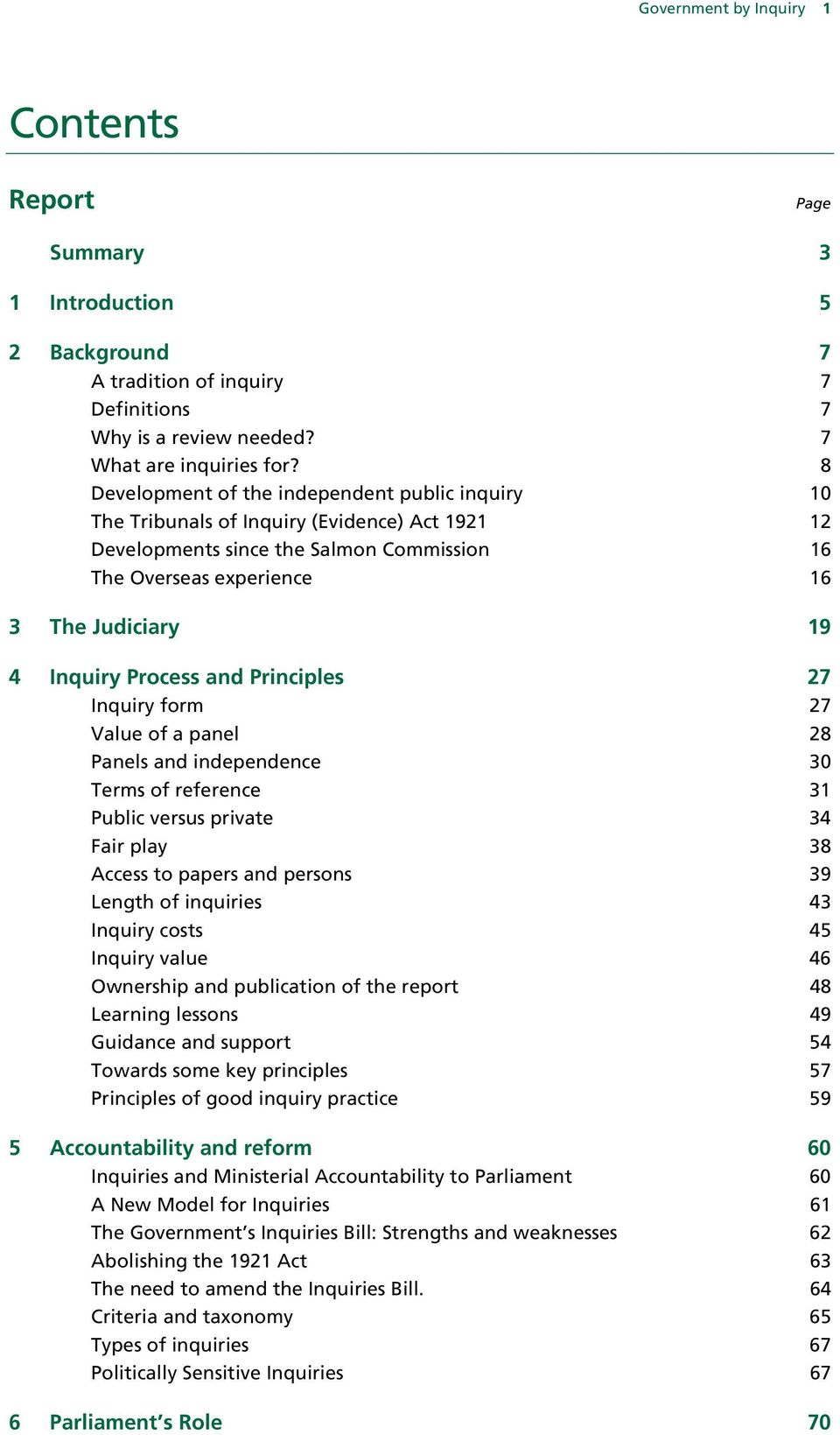 Process and Principles 27 Inquiry form 27 Value of a panel 28 Panels and independence 30 Terms of reference 31 Public versus private 34 Fair play 38 Access to papers and persons 39 Length of