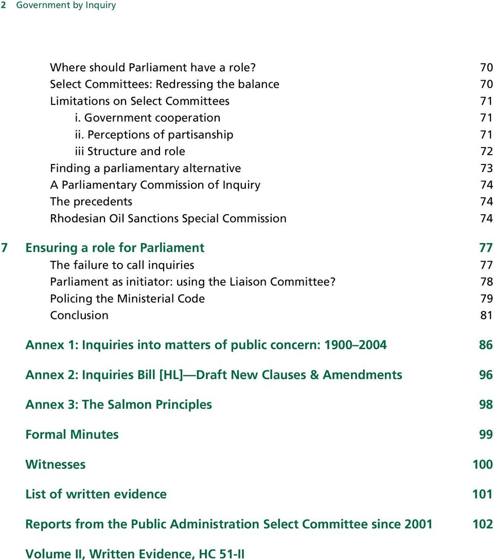 74 7 Ensuring a role for Parliament 77 The failure to call inquiries 77 Parliament as initiator: using the Liaison Committee?