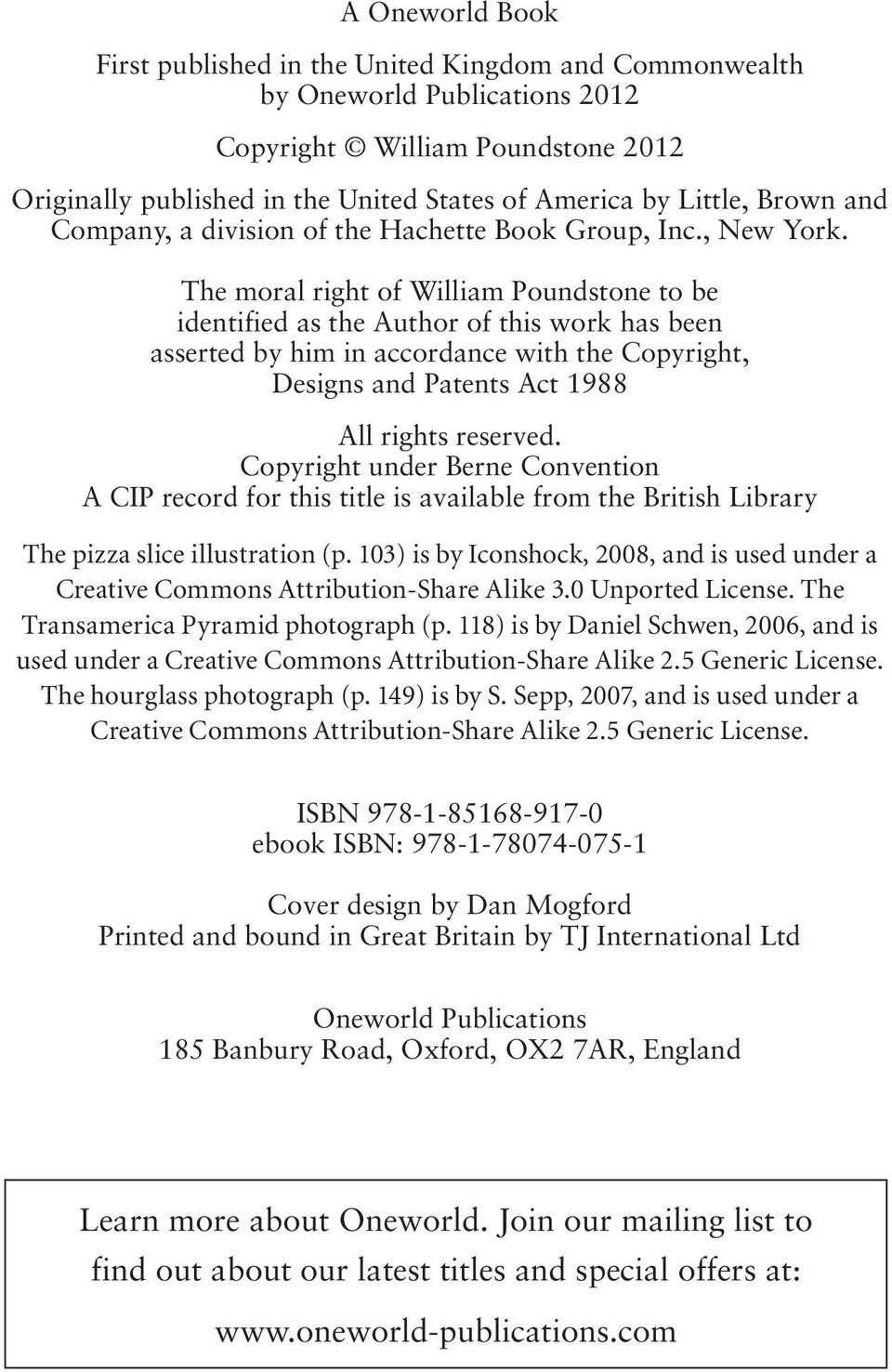 The moral right of William Poundstone to be identified as the Author of this work has been asserted by him in accordance with the Copyright, Designs and Patents Act 1988 All rights reserved.