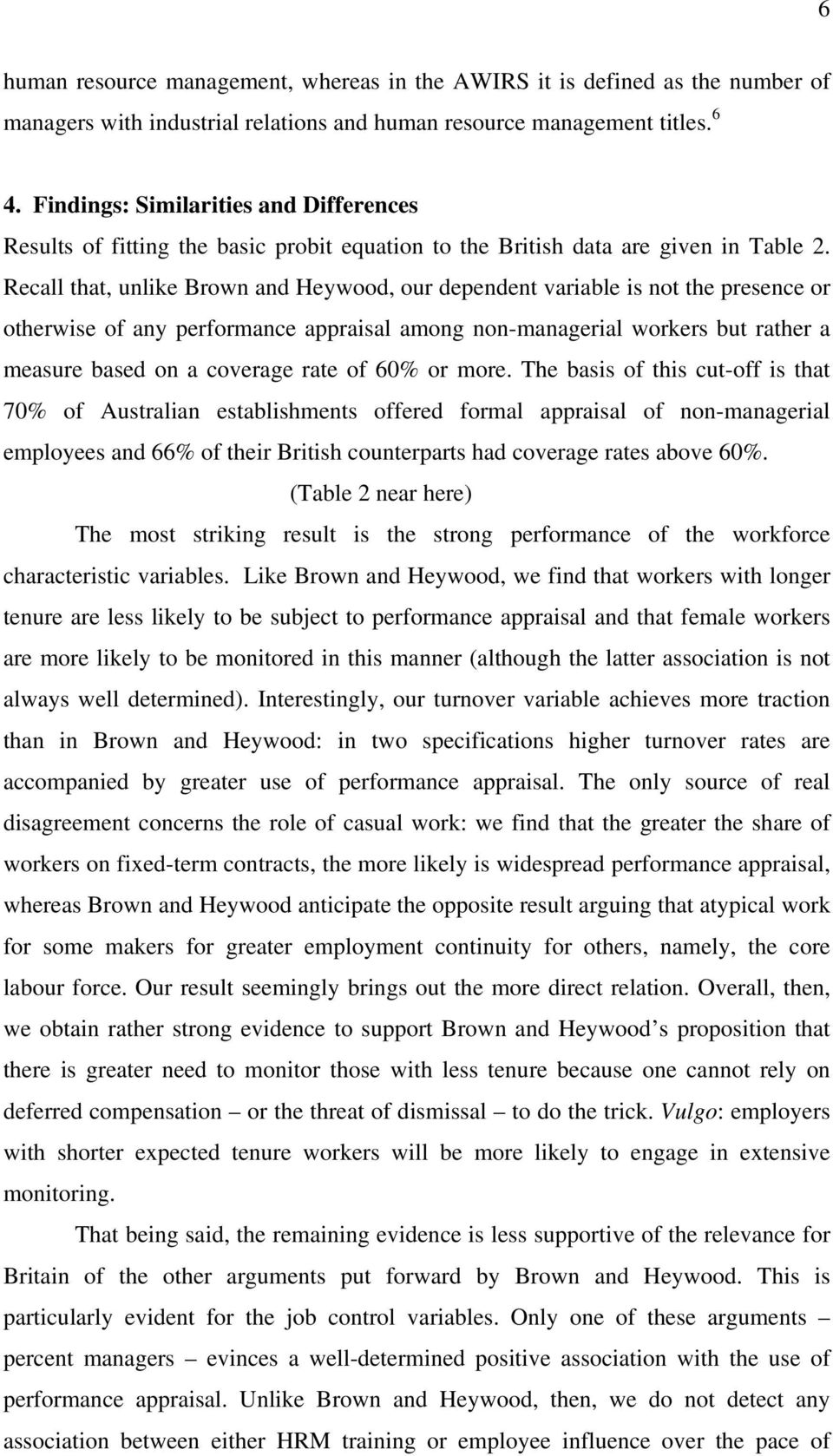 Recall that, unlike Brown and Heywood, our dependent variable is not the presence or otherwise of any performance appraisal among non-managerial workers but rather a measure based on a coverage rate