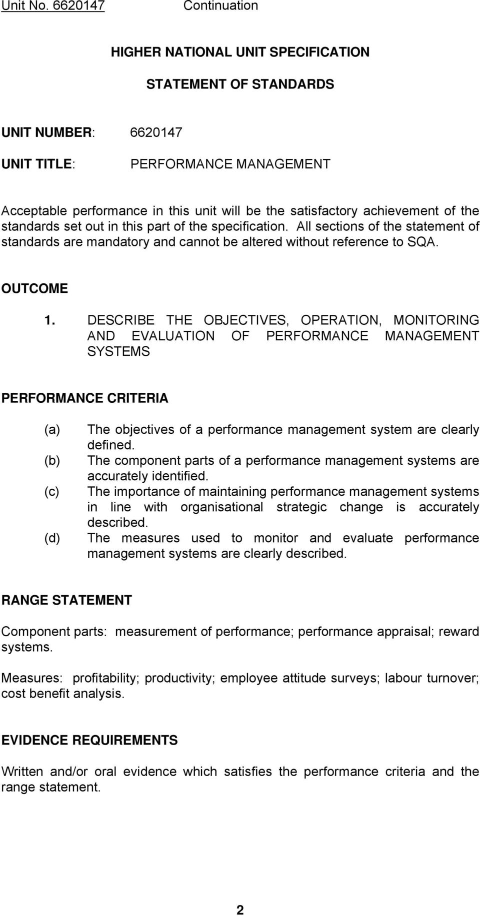 DESCRIBE THE OBJECTIVES, OPERATION, MONITORING AND EVALUATION OF PERFORMANCE MANAGEMENT SYSTEMS PERFORMANCE CRITERIA (a) (b) (c) (d) The objectives of a performance management system are clearly