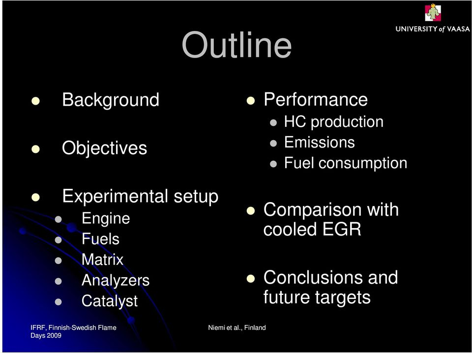 Performance HC production Emissions Fuel