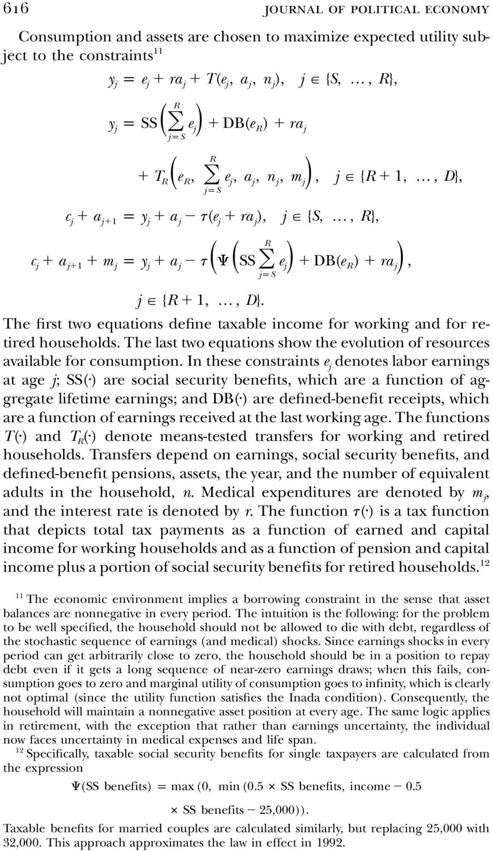 The first two equations define taxable income for working and for retired households. The last two equations show the evolution of resources available for consumption.
