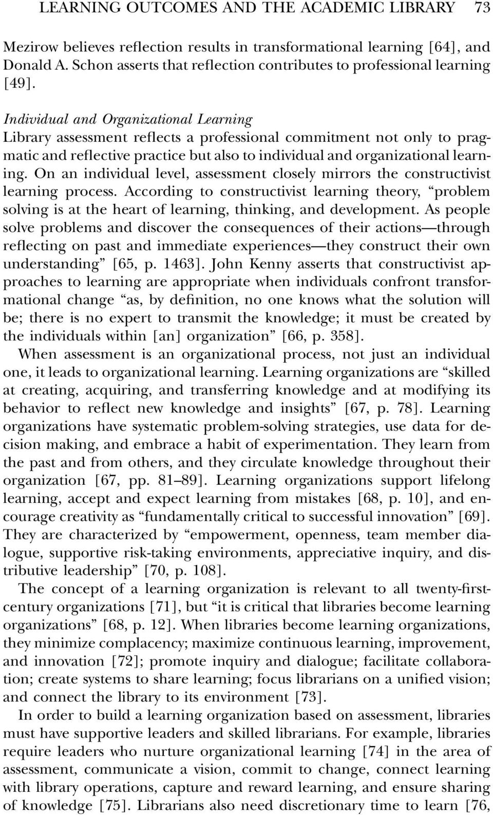 Individual and Organizational Learning Library assessment reflects a professional commitment not only to pragmatic and reflective practice but also to individual and organizational learning.