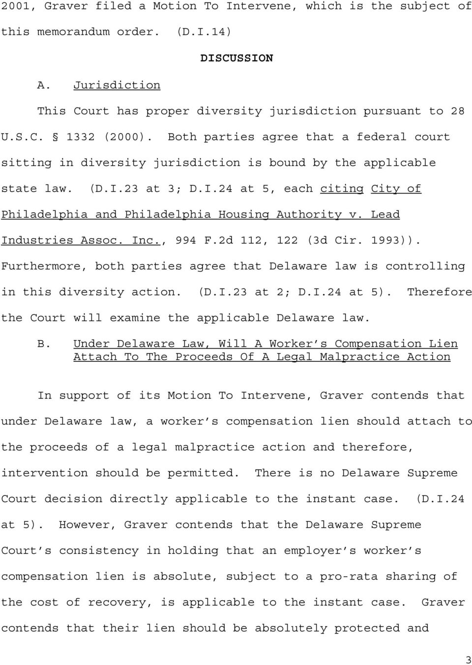 Lead Industries Assoc. Inc., 994 F.2d 112, 122 (3d Cir. 1993)). Furthermore, both parties agree that Delaware law is controlling in this diversity action. (D.I.23 at 2; D.I.24 at 5).