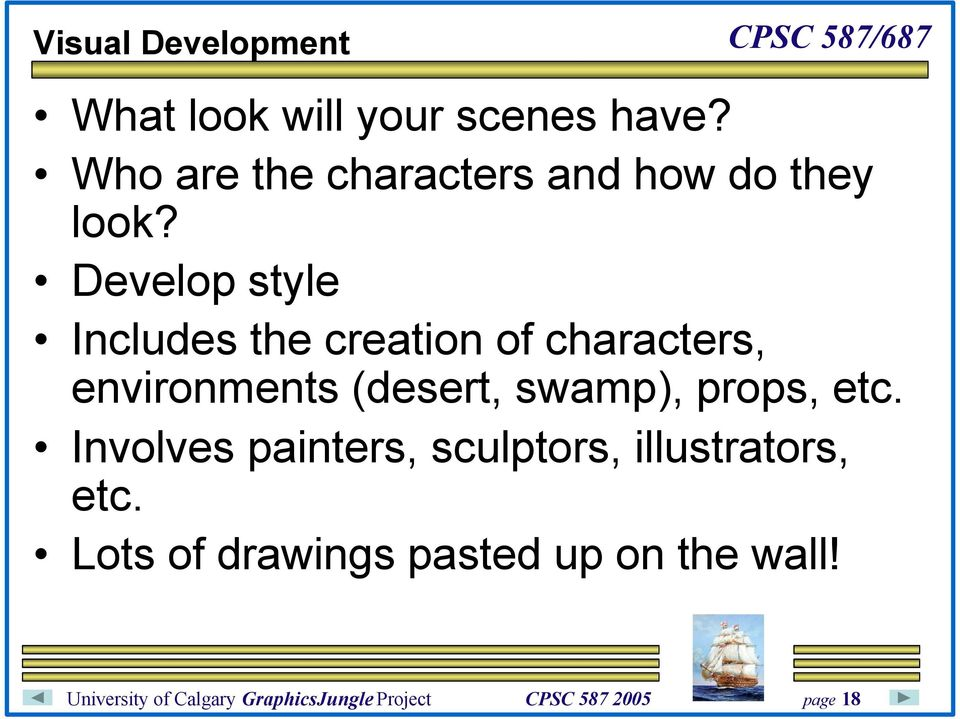 Develop style Includes the creation of characters, environments