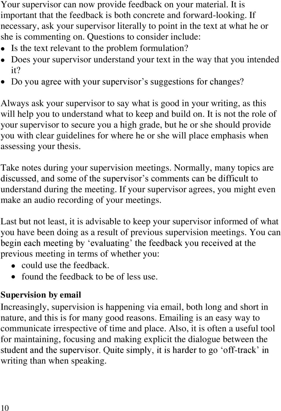 Does your supervisor understand your text in the way that you intended it? Do you agree with your supervisor s suggestions for changes?