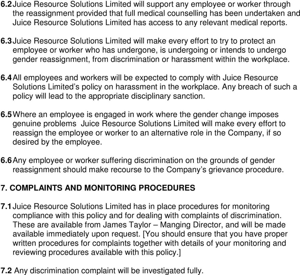 3 Juice Resource Solutions Limited will make every effort to try to protect an employee or worker who has undergone, is undergoing or intends to undergo gender reassignment, from discrimination or