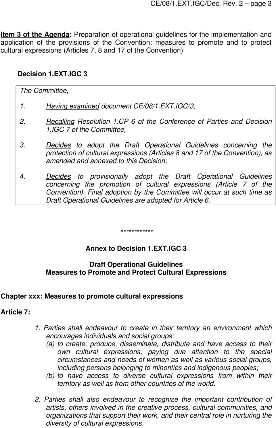 expressions (Articles 7, 8 and 17 of the Convention) Decision 1.EXT.IGC 3 The Committee, 1. Having examined document CE/08/1.EXT.IGC/3, 2. Recalling Resolution 1.
